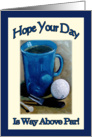 Golf Happy Birthday, Hope Your Day is Way Above Par, Original Painting card