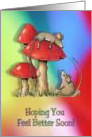 Feel Better Soon, Get Well, Mice With Toadstools, Bright Colors, Art card