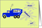 Happy Father's Day. Dad in truck. Cement truck card