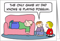 Dad plays possum card