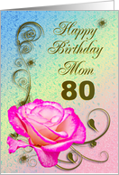 Happy Birthday Mom, 80 card