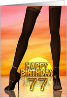 Sexy legs 77th birthday card
