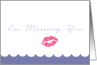 I'm Missing You pink kiss card