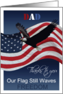Dad Thanks to you Our Flag still waves freedom Veterans Day card