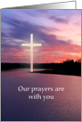Sunset Cross Our prayers are with you Loss of father card