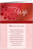 To my Future Wife why do I love you card