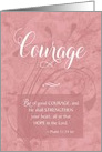 Courage - Cancer Patient Caregiver Encouragement card
