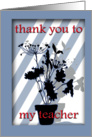 Thank you to my Teacher,Blue Window with Blue Geraniums card