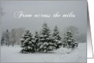 From across the miles/Snow covered Christmas Trees card
