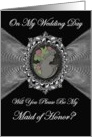 Maid of Honor - Wedding Day Invitation / Cameo on a Fractal card