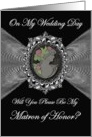 Matron of Honor - Wedding Day Invitation / Cameo on a Fractal card