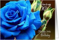 50th Birthday / Wife ~ A Digitally Painted Blue Rose card