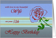 50th - Wife Happy Birthday - Contemporary Red Rose Stem card