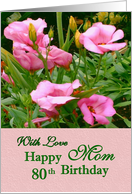 With Love Mom - Happy 80th Birthday card