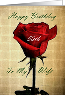 Happy Birthday ~ Wife / 50th ~ Red Rose card