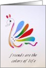 Friends are the colors of life card