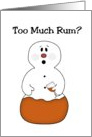 Too Much Rum? Snowman Funny Christmas Card