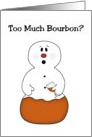 Too Much Bourbon? Funny Snowman Christmas Card