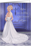 Before our wedding I just wanted to tell you... (to husband)- Invitations, Wedding, Bride, Occassion, card