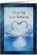 To my Wife on Wedding Day ,Swans Kissing, Blue, White & Black card