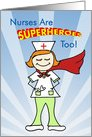 Nurses Are Superheroes Too card