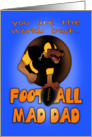 Dad, Father's Day Card - Football Mad Dad card