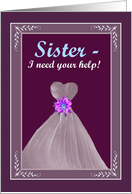 SISTER - Be My Maid of Honor card