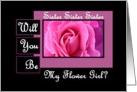 SISTER - Be My Flower GIrl - Pink Rose card