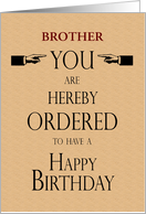 Brother Birthday Lawyer Legal Theme You are Hereby Ordered Custom Text card