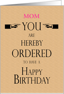 Mom Birthday Lawyer Legal Theme You are Hereby Ordered Custom Text card