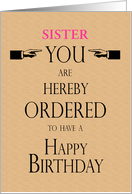Sister Birthday Lawyer Legal Theme You are Hereby Ordered Custom Text card