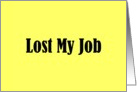 Lost My Job Announcement card