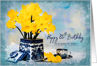 80th Birthday - Special Lady - Daffodils/Vintage Dishes card