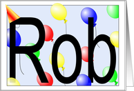 Rob's Birthday Invitation, Party Balloons card