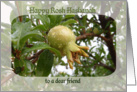 To Dear Friend, Rosh Hashanah, Ripening Pomegranate card