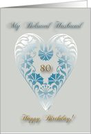 happy 80th birthday to my beloved husband, beautiful floral heart, ornamental style card