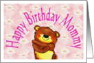 Birthday from small child, mommy, bear card