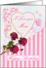 Happy Birthday, Mom - roses and heart card
