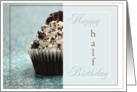Happy Half Birthday- Half Cupcake card