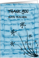 Bluish Thread Pattern........Thank You Math Teacher card
