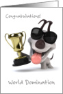 Dog Competition Congratulations - Funny World Domination card