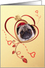 Valentine's Greeting - featuring a Pug surrounded by hearts and a white rose card