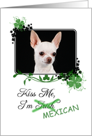 Kiss Me, I'm Irish (Mexican)! - St Patrick's Day card