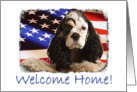 Welcome Home Patriotic Card featuring a Cocker Spaniel card