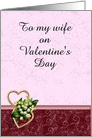 Pink and Burgundy Happy Valentines Day to my Wife card