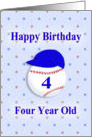 Happy Birthday Four Year Old with Baseball and Blue Cap card