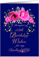 Wife 50th Birthday Bouquet of Flowers card