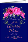 Mom 90th Birthday Bouquet of Wishes card