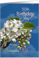 Wife 50th Birthday Joy and Love White Flowers card