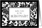 Black and White Flowers Friend Bridesmaid Invitation Card
